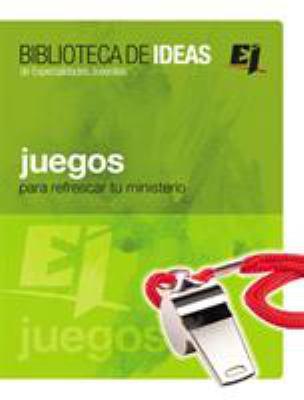 Juegos: Biblioteca de Ideas: Para Refrescar Tu Ministerio