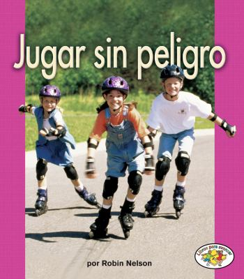 Jugar Sin Peligro = Playing Safely 9780822531470