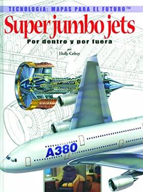 Jumbo Jets: Por Dentro y Por Fuera = Super Jumbo Jets 9780823961542