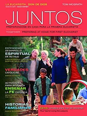 Juntos: Preparandose En Casa Para La Primera Eucaristia: Guia Familiar: La Eucaristia 9780829426748