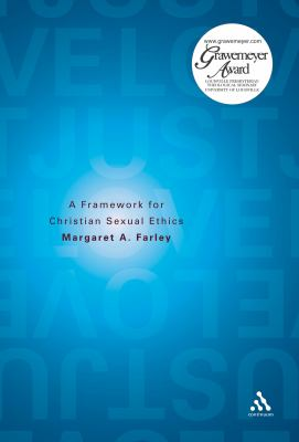 Just Love: A Framework for Christian Sexual Ethics 9780826429247