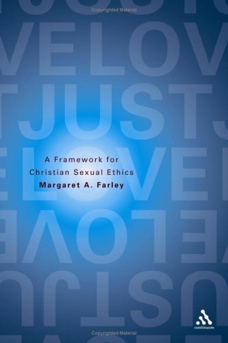 Just Love: A Framework for Christian Sexual Ethics 9780826410016