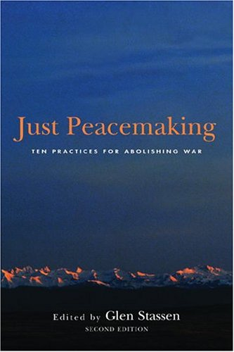 Just Peacemaking: Ten Practices for Abolishing War 9780829816563