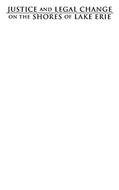 Justice and Legal Change on the Shores of Lake Erie: A History of the United States District Court for the Northern District of Ohio 9780821420003