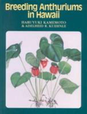 Kamemoto: Breeding Anthurium/Hawaii 9780824816452