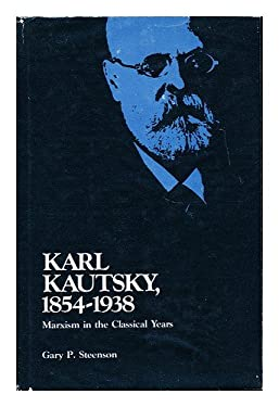 Karl Kautsky, 1854-1938: Marxism in the classical years