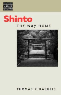 Kasulis: Shinto: The Way Home Pa 9780824828509