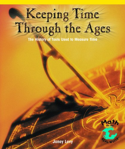 Keeping Time Through the Ages: The History of Tools Used to Measure Time 9780823989935