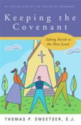 Keeping the Covenant: Taking Parish to the Next Level 9780824524661