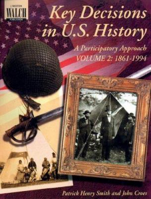 Key Decisions in U.S. History: A Participatory Approach 9780825133251