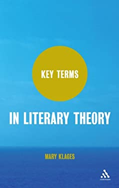 Key Terms in Literary Theory 9780826442673