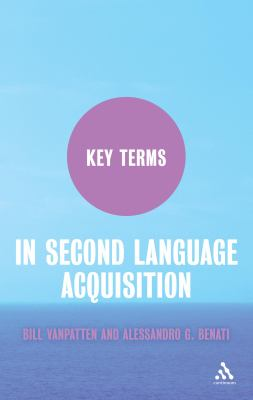 Key Terms in Second Language Acquisition 9780826499158