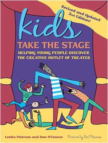 Kids Take the Stage: Helping Young People Discover the Creative Outlet of Theater 9780823077465