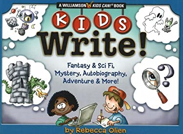 Kids Write: Fantasy & Sci Fi, Mystery, Autobiography, Adventure & More!