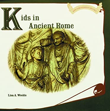 Kids in Ancient Rome 9780823952533