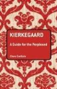Kierkegaard: A Guide for the Perplexed