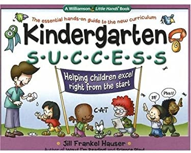 Kindergarten Success: Helping Children Excel Right from the Start 9780824967772