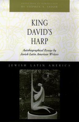 King David's Harp: Autobiographical Essays by Jewish Latin American Writers 9780826320872