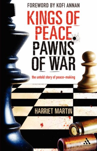 Kings of Peace, Pawns of War: The Untold Story of Peace-Making 9780826490575