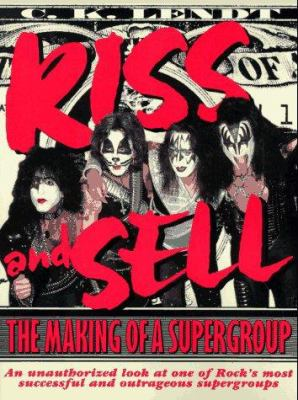Kiss and Sell: The Making of a Supergroup 9780823075515