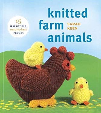 Knitted Farm Animals: 15 Irresistible, Easy-To-Knit Friends 9780823085941