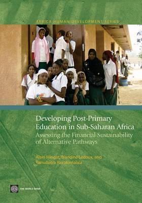 L'Enseignement Post-Primaire En Afrique Subsaharienne: Viabilit Financi Re Des Diff Rentes Options de D Veloppement 9780821383025