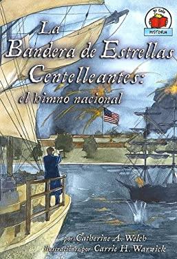 La Bandera de Estrellas Centelleantes: El Bimno Nacional = Star-Spangled Banner 9780822531159