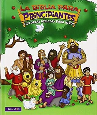 La Biblia Para Principiantes: Historias Biblicas Para Ninos 9780829747744