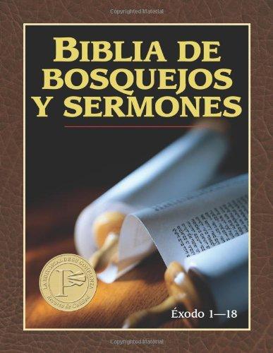 Biblia de Bosquejos y Sermones: Exodo 1-18 9780825407277