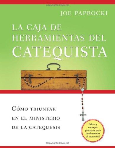 La Caja de Herramientas del Catequista: Como Triunfar en el Ministerio de la Educacion Religiosa = The Catechist's Toolbox 9780829427677