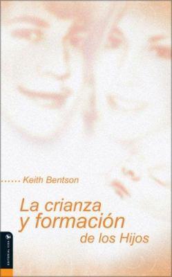 La Crianza y Formacion de Los Hijos = The Rearing and Taming of Children 9780829738513