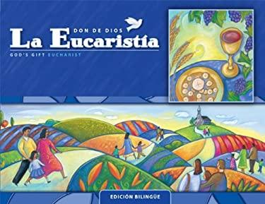 La Eucaristia: Edicion Bilingue: Cursos de Primaria 9780829426717