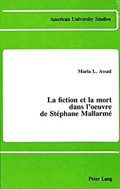 La Fiction Et La Mort Dans L'Uvre de Stephane Mallarme 9780820403717