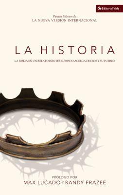 La Historia: La Biblia en un Relato Ininterrumpido Acerca de Dios y su Pueblo = The Story