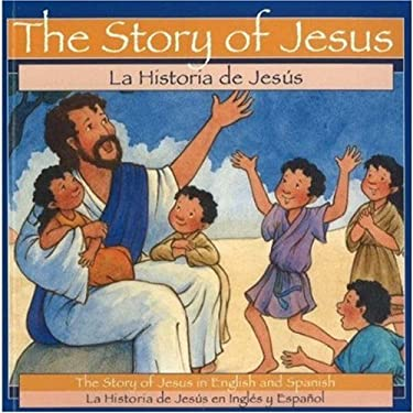 La Historia de Jesus = The Story of Jesus 9780824954482