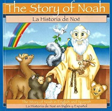 La Historia de Noe: La Historia de Noe en Ingles y Espanol = The Story of Noah 9780824941352