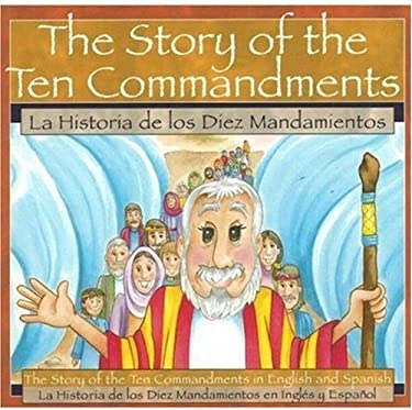 La Historia de los Diez Mandiamentos = The Story of the Ten Commandments 9780824942052