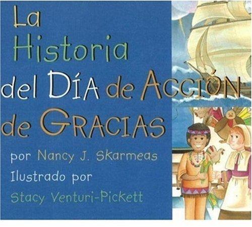 La Historia del Dia de Accion de Gracias 9780824941956