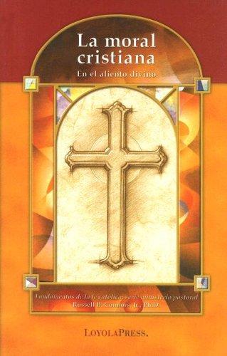 La Moral Cristiana: En El Aliento Divino 9780829423730