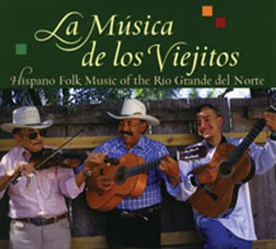 La Musica de Los Viejitos: Hispano Folk Music of the Rio Grande del Norte 9780826321671