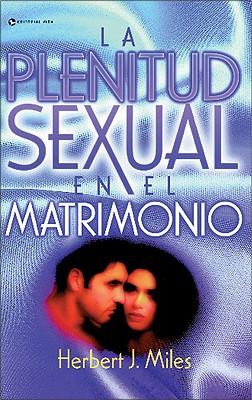La Plenitud Sexual En El Matrimonio 9780829703412