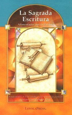 La Sagrada Escritura: Alimentados Por La Palabra 9780829423785