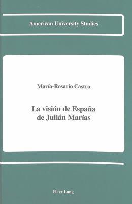 La Vision de Espa~na de Julian Marias 9780820413648