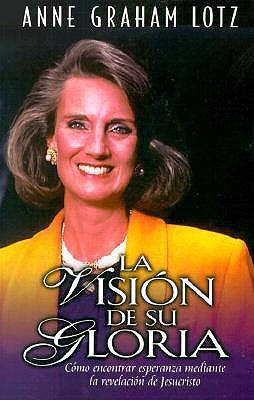 La Vision de Su Gloria = The Vision of His Glory 9780825414022