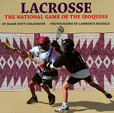 Lacrosse: The National Game of the Iroquois 9780823413607