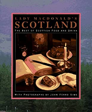 Lady MacDonald's Scotland: The Best of Scottish Food and Drink 9780821223093