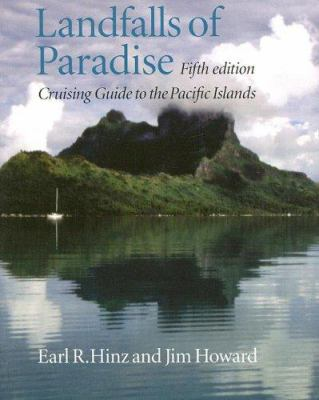 Landfalls of Paradise: Cruising Guide to the Pacific Islands 9780824830373