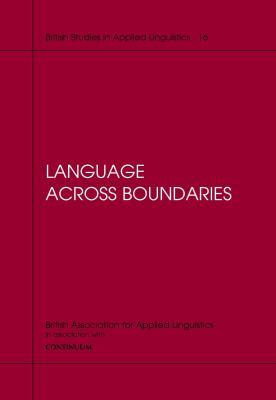 Language Across Boundaries 9780826455253
