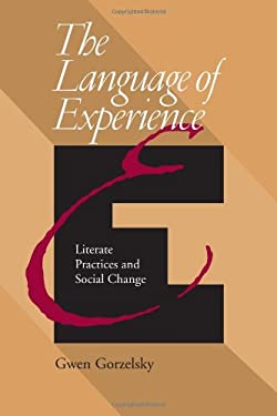 Language of Experience: Literate Practices and Social Change 9780822958741