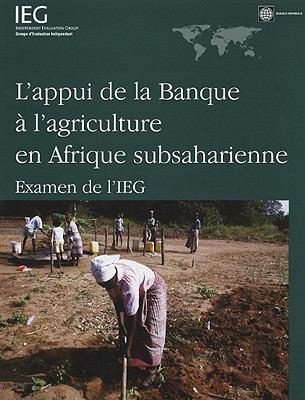 Lappui de la Banque A L'Agriculture En Afrique Subsaharienne: Examen de L'Ieg 9780821375952